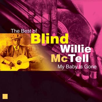 Blind Willie McTell - My Baby's Gone (The Best Of)