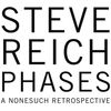 Steve Reich - Phases