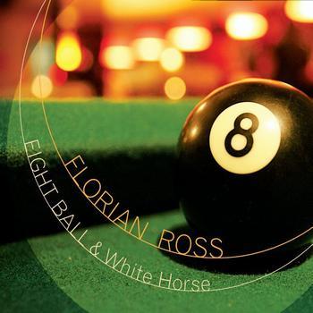 Florian Ross - Eight Ball & White Horse