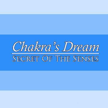 Chakra's Dream - Secret Of The Senses