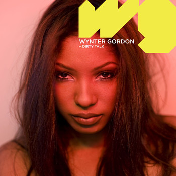 Wynter Gordon - Dirty Talk