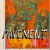 - Quarantine The Past: The Best Of Pavement