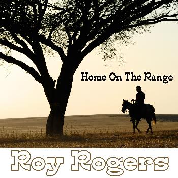 Roy Rogers - Home On The Range