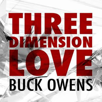 Buck Owens - Three Dimension Love