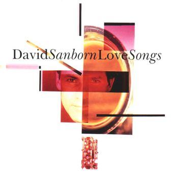 David Sanborn - Love Songs