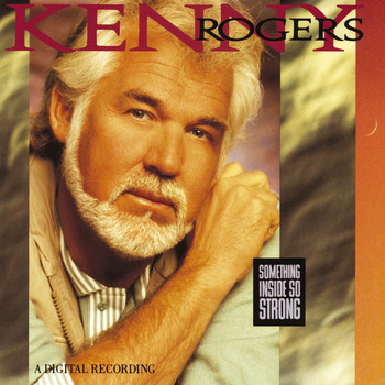 Kenny Rogers - Something Inside So Strong