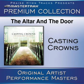 Casting Crowns - The Altar And The Door Premium Collection [Performance Tracks]