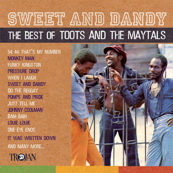 Toots & The Maytals - Sweet And Dandy: The Best Of Toots And The Maytals