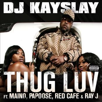 DJ KAYSLAY - Thug Luv
