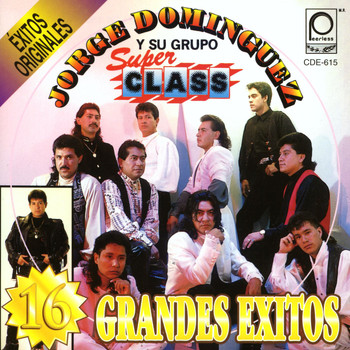 Jorge Dominguez y su Grupo Super Class - 16 Grandes Exitos Originales