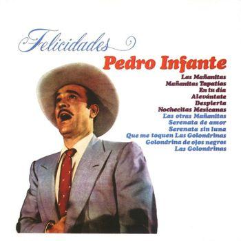 Pedro Infante - Felicidades