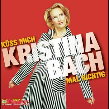 Kristina Bach - Küss mich mal richtig