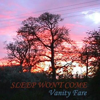 Vanity Fare - Sleep Won't Come
