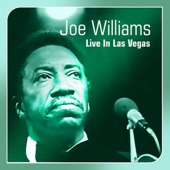 Joe Williams - Live In Las Vegas