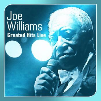 Joe Williams - Greated Hits Live