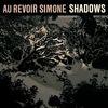 Au Revoir Simone - Shadows (Remixes)