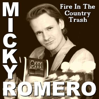Micky Romero - Fire In The Country Trash