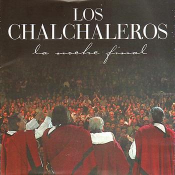 Los Chalchaleros - La Noche Final