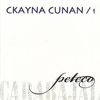 Peteco Carabajal - Ckayna Cunan Vol. 1