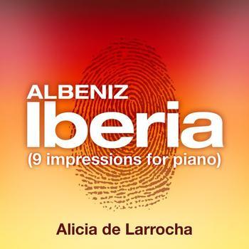 Alicia de Larrocha - Albeniz: Iberia