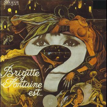 Brigitte Fontaine - Brigitte Fontaine est…