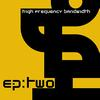 High Frequency Bandwidth - EP:two