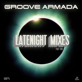 Groove Armada - Late Night Remixes Part.2