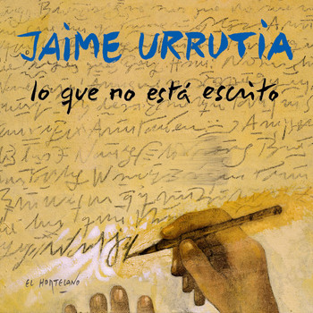 Jaime Urrutia - Lo que no esta escrito