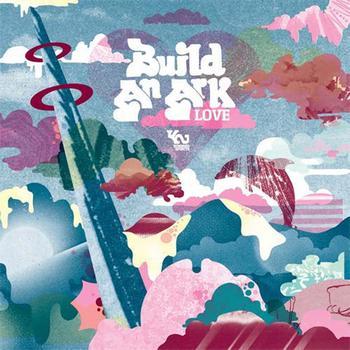 Build An Ark - Love Part 1
