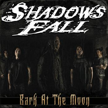 Shadows Fall - Bark at the Moon
