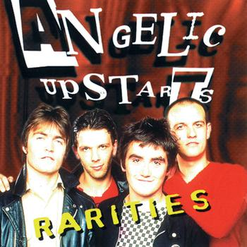 Angelic Upstarts - The Rarities