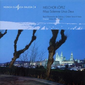 """Musica Clasica Galega Vol IV - Melchor Lopez. Misa Solemne """"Unus Deus"""""""