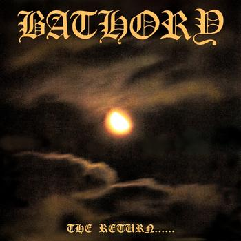 bathory - The Return Of The Darkness And Evil
