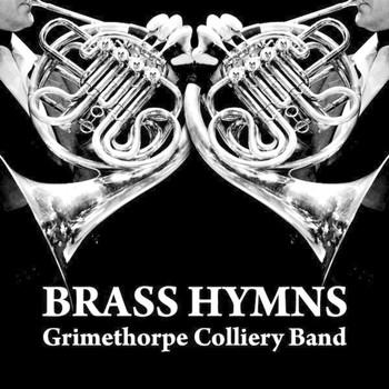 Grimethorpe Colliery Band - Brass Hymns