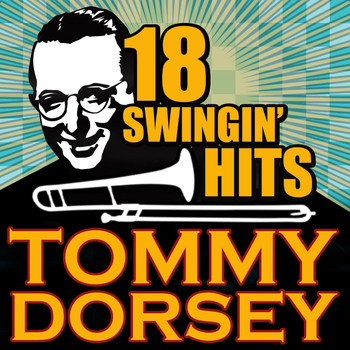 Tommy Dorsey - 18 Swingin' Hits