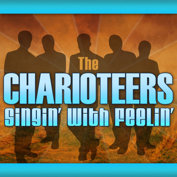 The Charioteers - Singin' With Feelin'