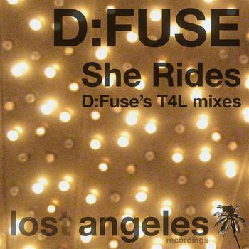 D:Fuse - She Rides (D:Fuse's T4L mixes)
