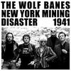 The Wolf Banes - NEW YORK MINING DISASTER 1941
