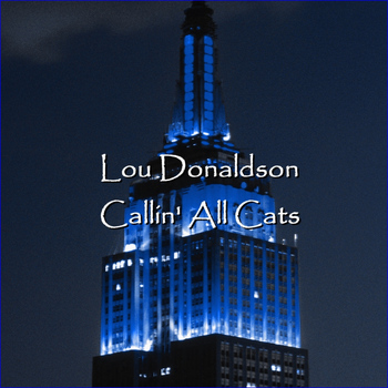 Lou Donaldson - Callin' All Cats