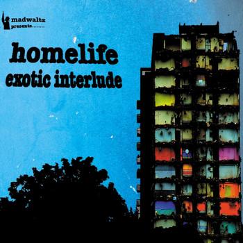 Homelife - Exoctic Interlude