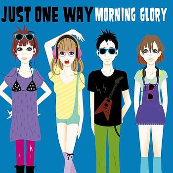 Morning Glory - Just One Way