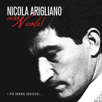 Nicola Arigliano - Ciao Nicola! - I Più Grandi Successi...