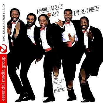 Harold Melvin & The Blue Notes - Talk It Up (Tell Everybody) (Digitally Remastered)