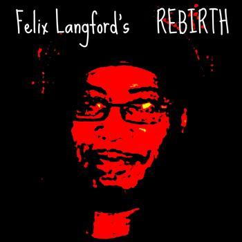 Felix Langford - Rebirth