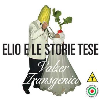 Elio E Le Storie Tese - Valzer Transgenico