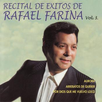 Rafael Farina - Recital de Exitos de Rafael Farina Vol. 3