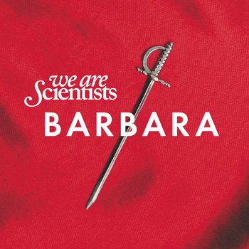 We Are Scientists - Barbara