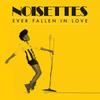 Noisettes - Ever Fallen In Love (With Someone You Shouldn't've)