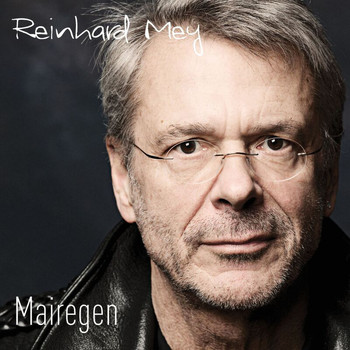 Reinhard Mey - Mairegen