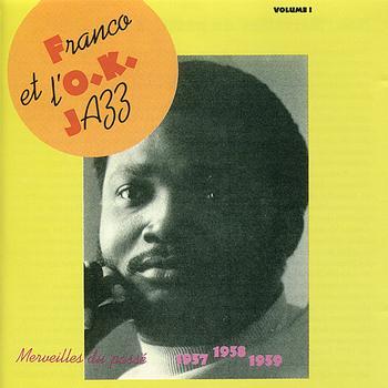 Franco - Franco & Le T.P OK Jazz: Merveilles du Passe Vol. 1, 1957 / 1958 / 1959